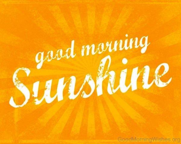 Good Morning Sunshine Wishes : Good morning sunshine images