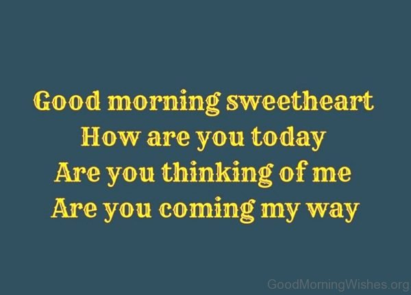 Good Morning Sweetheart How Are You