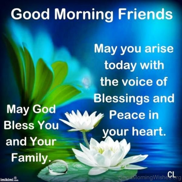 Good Mornings Friends May You Arise Today With The Voice Of Blessings