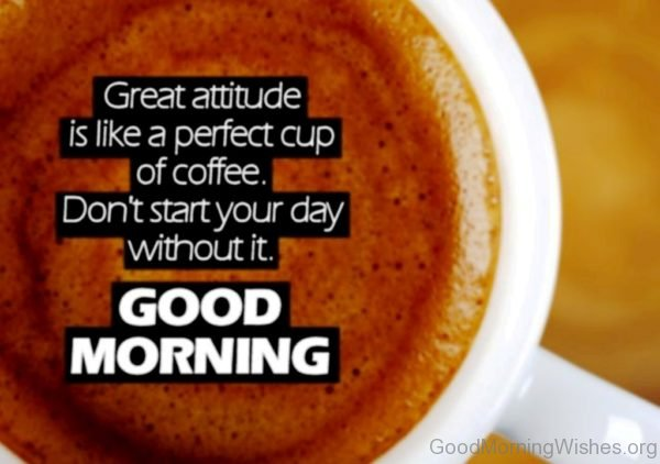Great Attitude Is Like A Perfect Cup Of Coffee 1