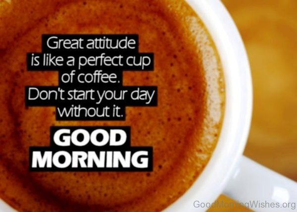 Great Attitude Is Like A Perfect Cup Of Coffee 2