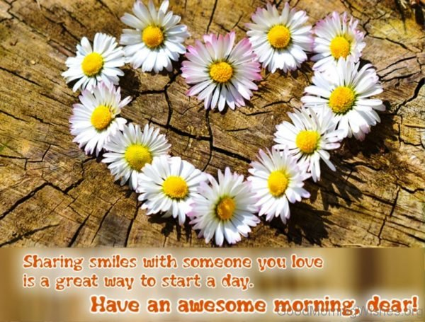 Have A Awesome Morning Dear