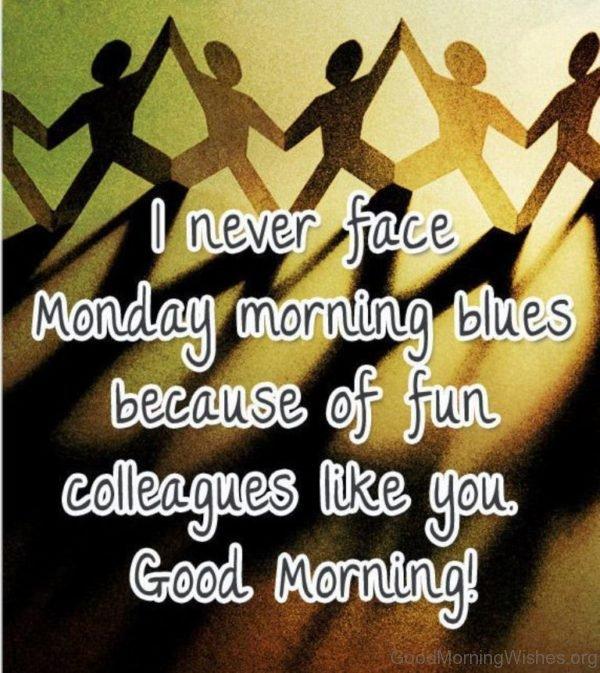 I Never Face Monday Morning Blues
