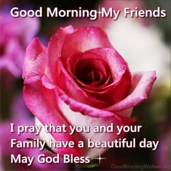 I Pray That You And Your Family Have A Beautiful Day May God Bless