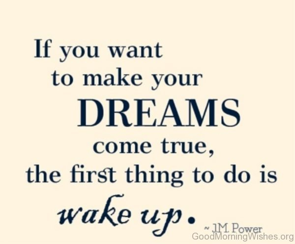 If You Want To Make Your Dreams