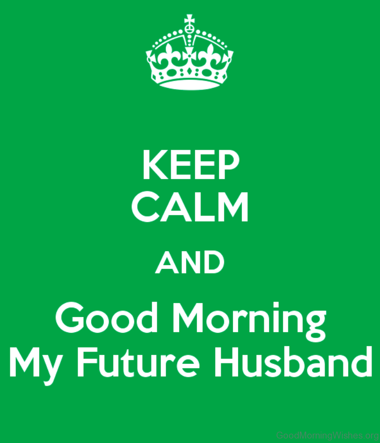 Keep Calm And Good Morning My Love : Good morning wishes for husband