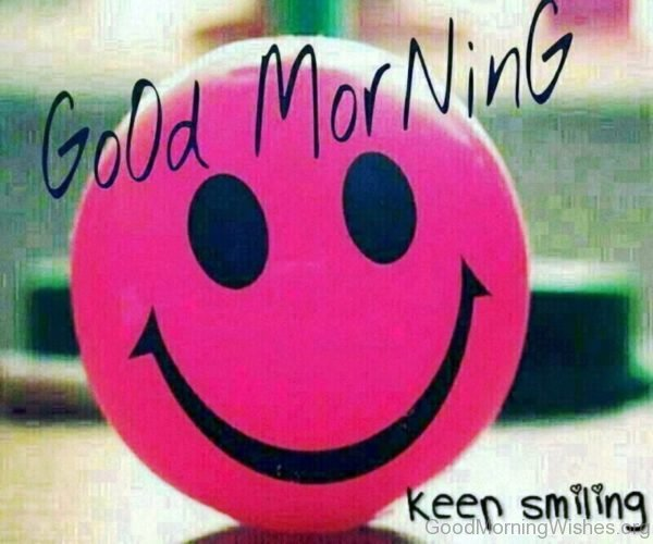 Keep Smiling Good Morning