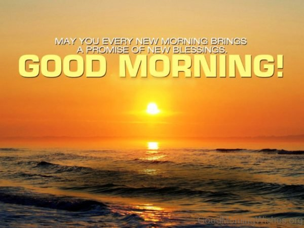 May You Every New Morning Brings A Promise Of New Blessings