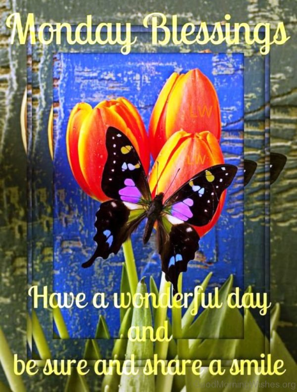 Monday Blessing Have A Wonderful Day