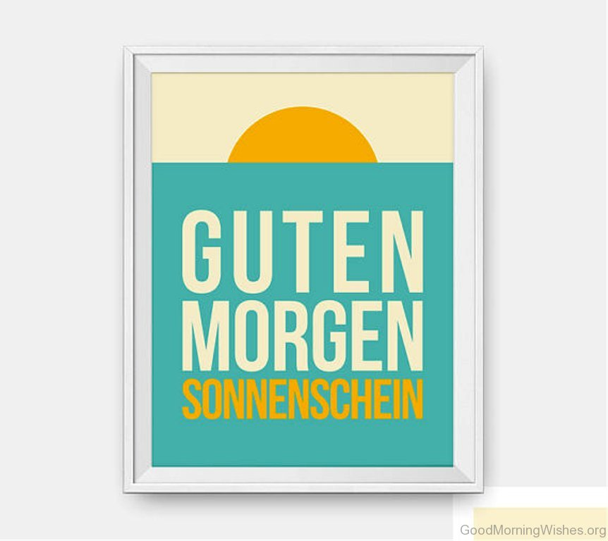 Good Morning Pretty Lady In German : Good morning wishes in german