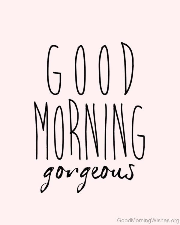 Nice Pic Of Good Morning Gorgeous