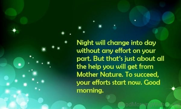 Night Will Change Into Day Without Any Effort On Your Part