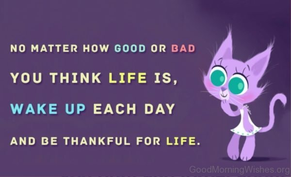 No Matter How Good Or Bad