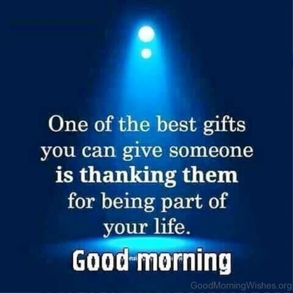 One Of The Best Gifts You Can Give Someone Is Thanking Them