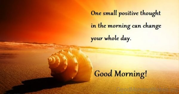 One Small Positive Thought In The Morning Can Change Your Whole Day 2