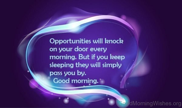 Opportunities Will Knock On Your Door Every Morning