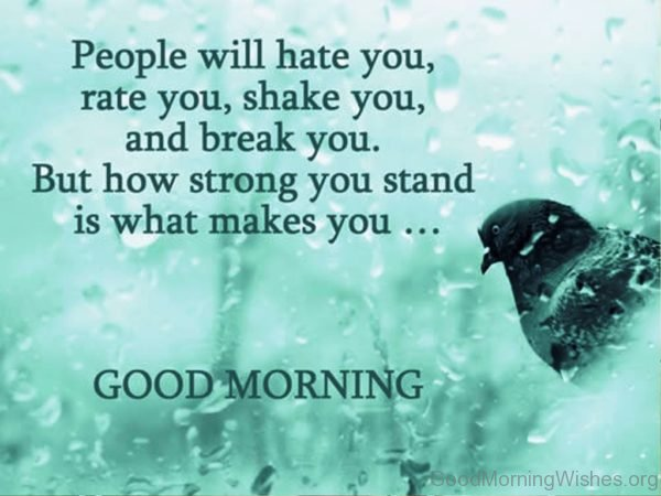 People Will Hate You Rate You Shake You And Break You