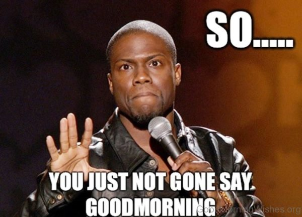 So You Just Not Gone Say Good Morning