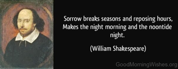 Sorrow Breaks Seasons And Resposing Hours