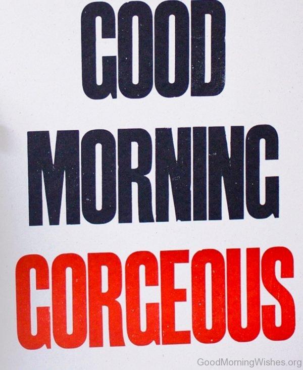 Stunning Pic Of Good Morning Gorgeous