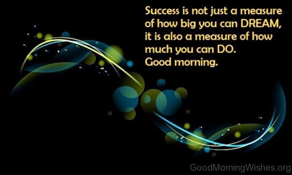 Success Is Just A Measure Of How Big You Can Dream