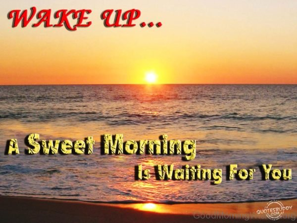 Wake Up A Sweet Morning