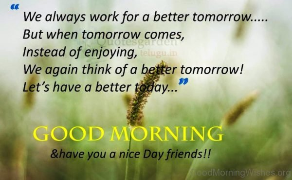 We Always Work For A Better Tomorrow Quote