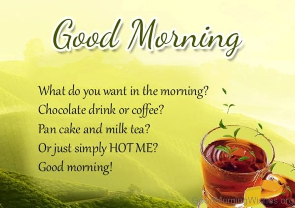 What Do You Want In The Moring