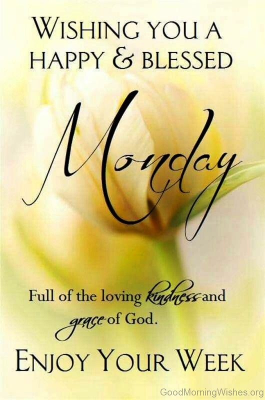Wishing You A Happy And Blessed Monday