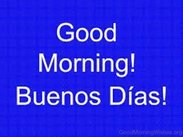 Good Morning In Spanish Is What : Good morning wishes in spanish