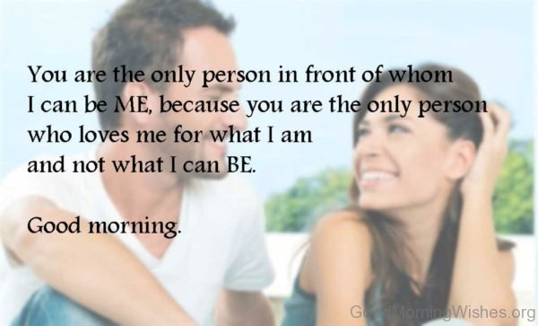 You Are The Only Person In Front Of Whom I Can Be Me