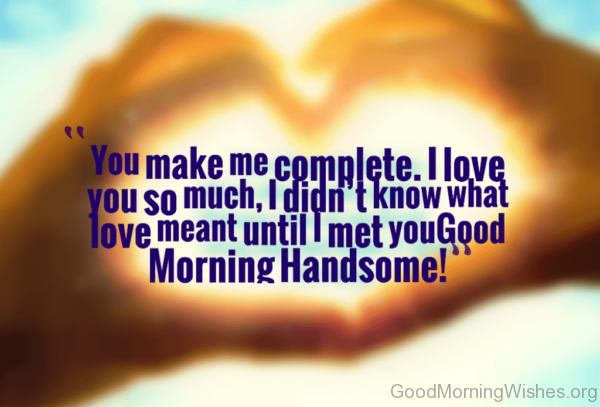 Good Morning I Love You So Much 37 Handsome Goo...