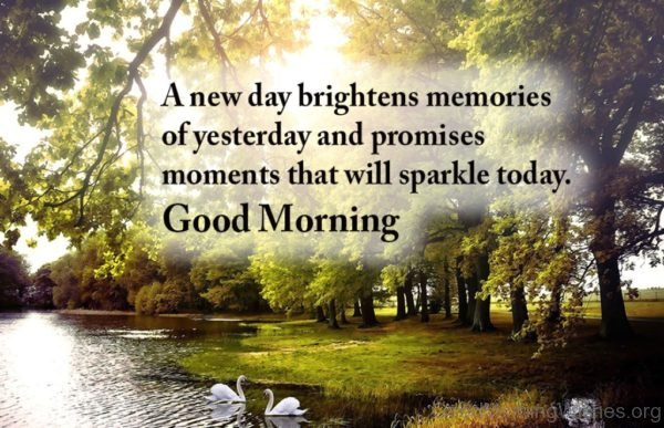 A New Day Brightens Memories Of Yesterday And Promises