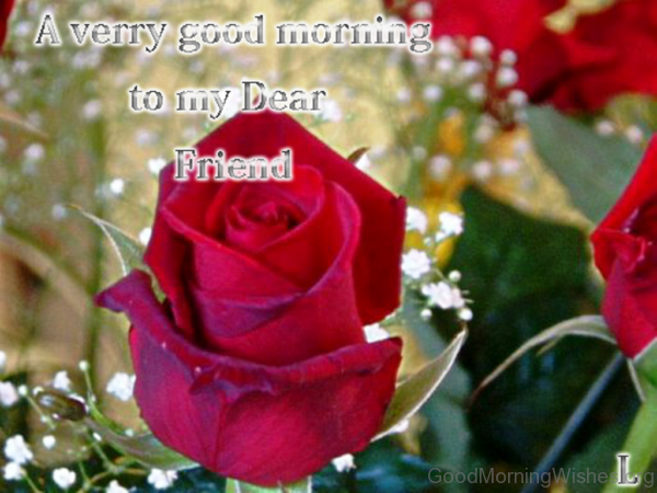 A Very Good Morning To My Dear Friend
