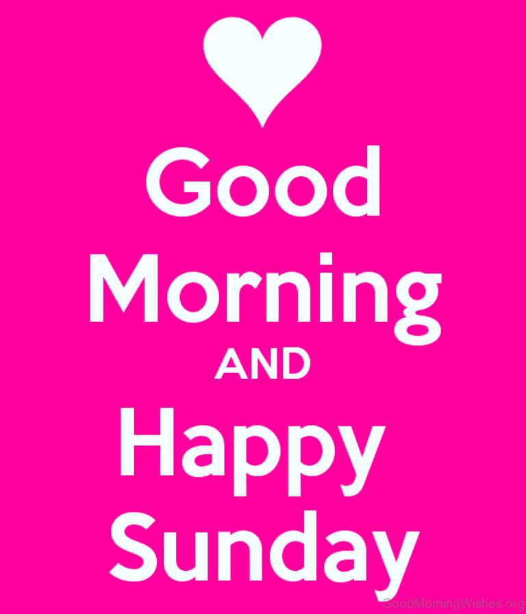 Good Morning And Happy Sunday Text : Sunday good morning wishes