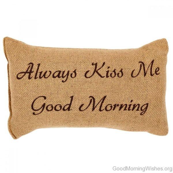 Always Kiss Me Good Morning Image