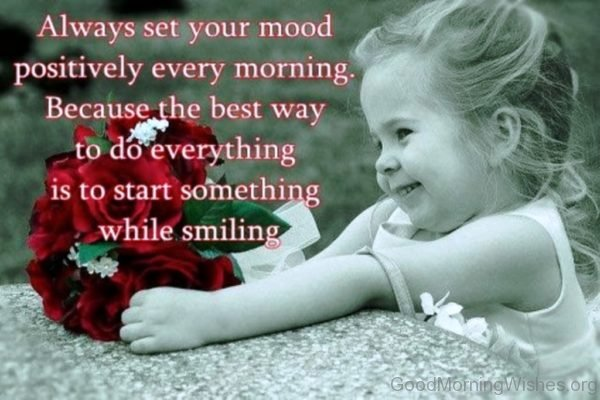 Always Set Your Mood Positively Every Morning