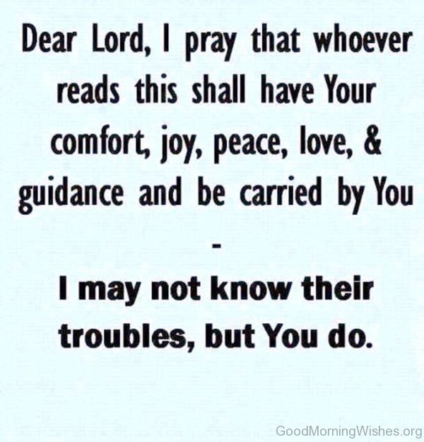 Dear Lord I Pray That Whoever Reads This Shall Have Your
