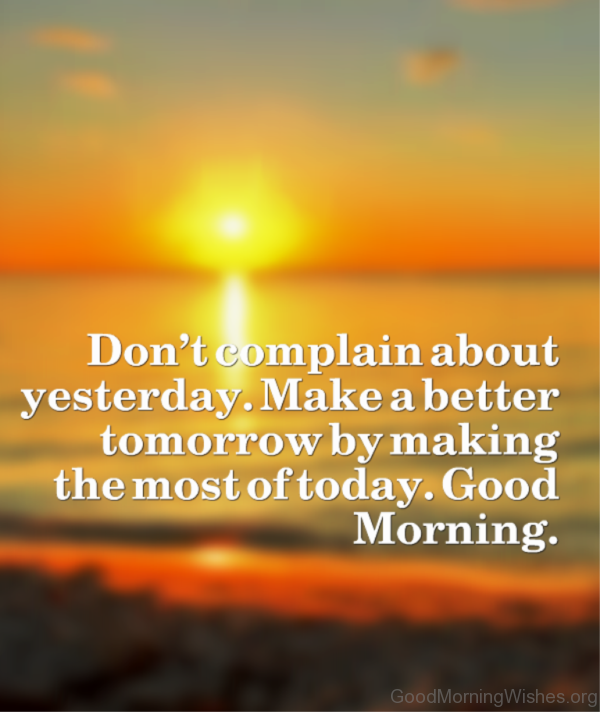 Dont Complain About Yesterday