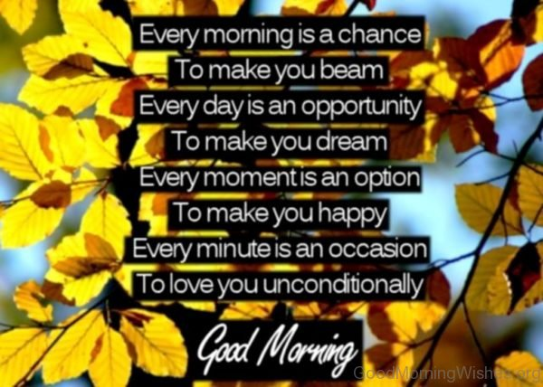 Every Morning Is A Chance To Make You Beam