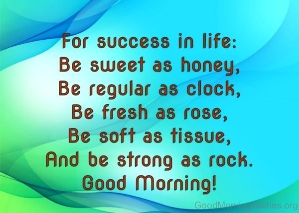 For Success In Life Be Sweet As Honey