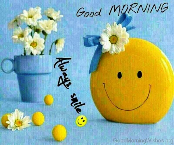 Good Morning Always Smile