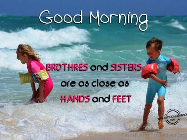 Good Morning Brothers And Sisters