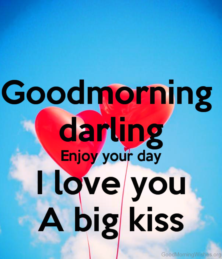 Good Morning Darling Enjoy Your Day