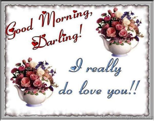 Good Morning Darling I Really Do Love You