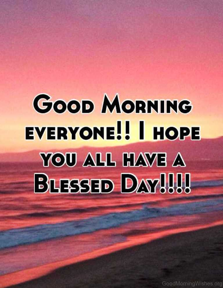 Good Morning Everyone Have A Good Day : Good morning have a blessed day pics