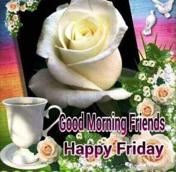 Good Morning Friends Happy Friday