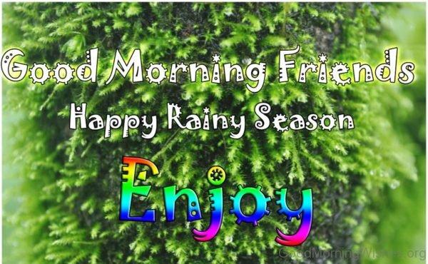 Good Morning Friends Happy Rainy Season