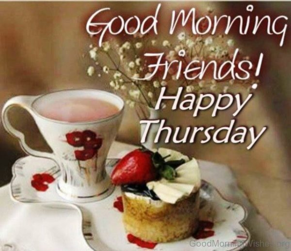 Good Morning Friends Happy Thursday