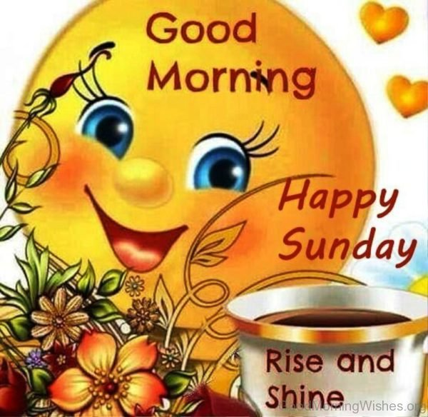 Good Morning Happy Sunday Rise And Shine